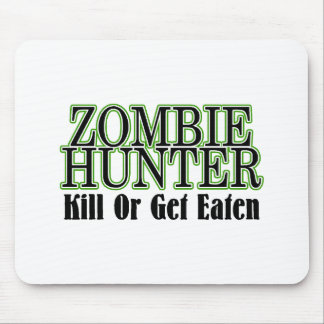 Zombie Hunter Kill Or Get Eaten Mouse Pad