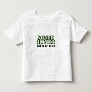 Zombie Hunter Kill Or Get Eaten Toddler T-shirt