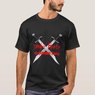 Zombie Hunter No Double Taps Crossed Sword T-Shirt