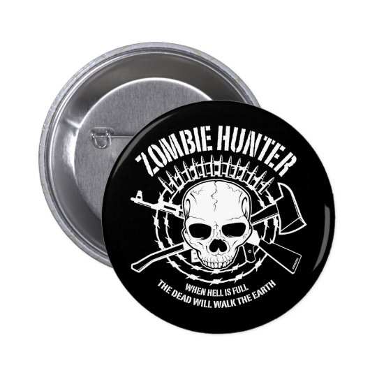 zombie hunter undead living dead pinback button