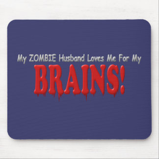 Zombie Husband Loves Brains DRIP Design Mouse Pad