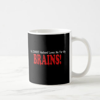 Zombie Husband Loves Brains DRIP Design Coffee Mugs