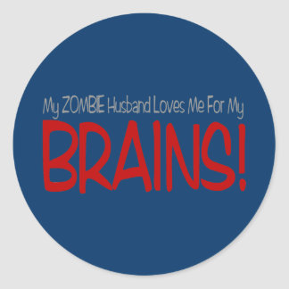 Zombie Husband Loves Brains TALL Design Classic Round Sticker