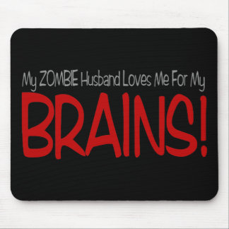 Zombie Husband Loves Brains TALL Design Mouse Pads