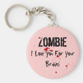 Zombie: I Love You For Your Brains Basic Round Button Keychain