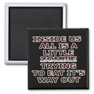 Zombie In Me 2 Inch Square Magnet