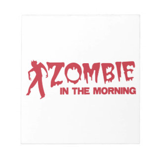 Zombie in the Morning! Memo Notepad