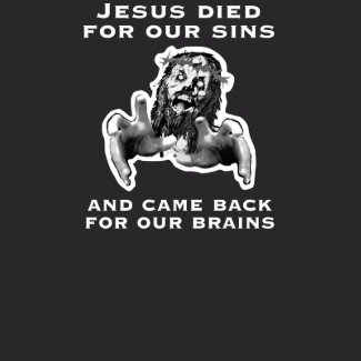 Zombie Jesus died for your sins shirt