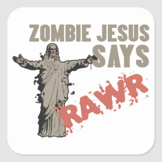 Zombie Jesus Says RAWR Square Sticker