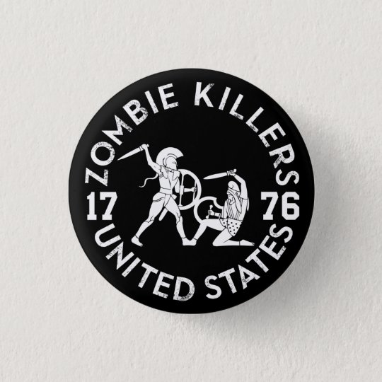 Zombie Killers 1776 Pinback Button