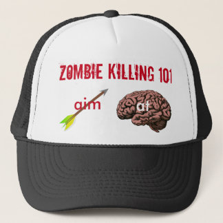 Zombie Killing 101 (aim arrow at brain) Trucker Hat