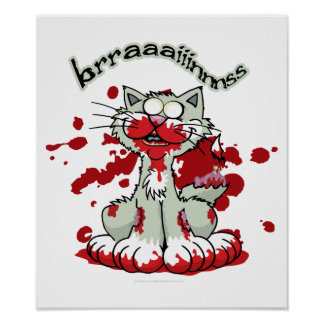 Zombie Kitty Brains!! Posters
