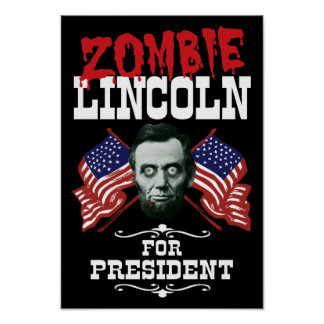 Zombie Lincoln For President Poster