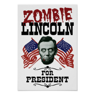 Zombie Lincoln For President Print