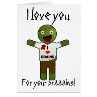 Zombie Loves You For Your Brains! Greeting Card