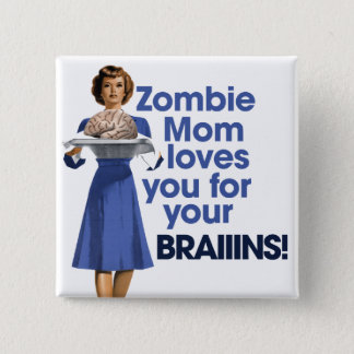 Zombie Mom Pinback Button