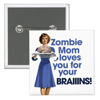 Zombie Mom Pinback Button
