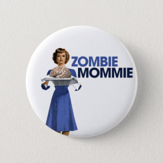 Zombie Mommie Pinback Button