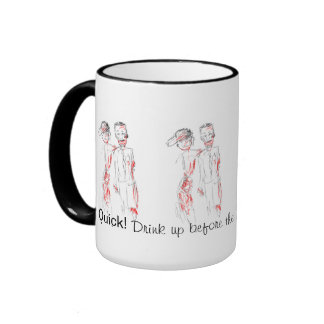 """Zombie Mug """"Quick! Drink up before..."""""""