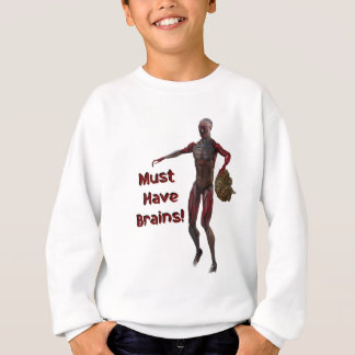Zombie Must Have Brains Sweatshirt