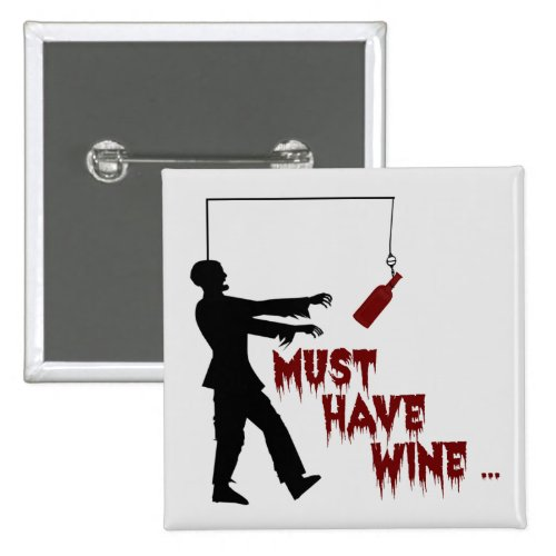 Zombie Must Have Wine 2-inch Square Button
