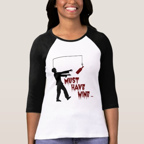 Zombie Must Have Wine Raglan T-Shirt