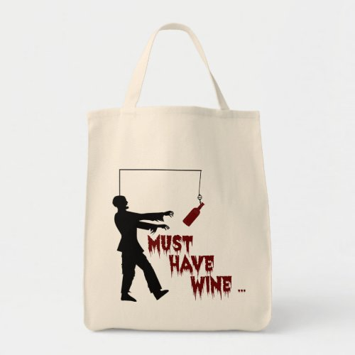 Zombie Must Have Wine Tote Bag