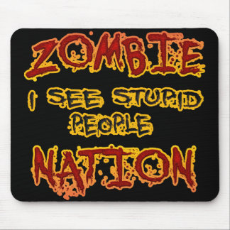 Zombie Nation - I See Stupid People Mouse Pad