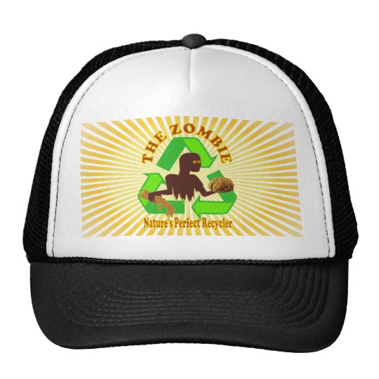Zombie Nature's Perfect Recycler Design Trucker Hat