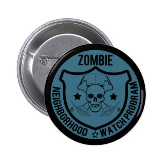 Zombie Neighborhood Watch Pinback Button