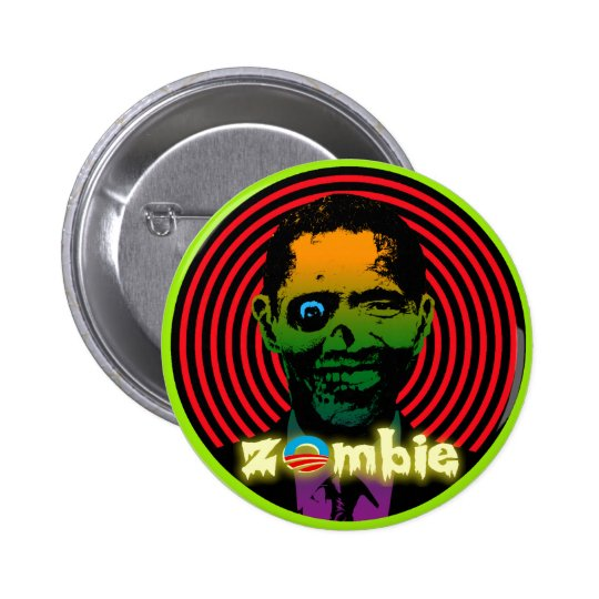 Zombie Obama 2012! Pinback Button