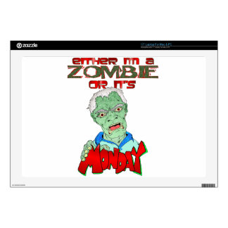 Zombie or is it Monday? Decal For Laptop