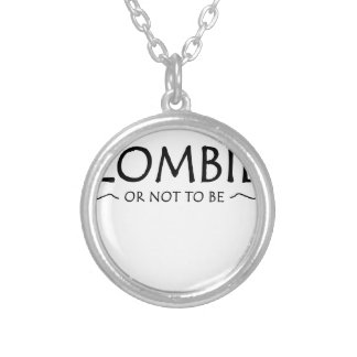 Zombie or not to be silver plated necklace