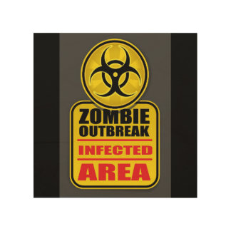 Zombie Outbreak Infected Area Sign