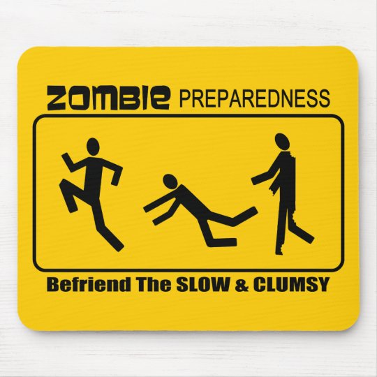 Zombie Preparedness Befriend Slow ALL COLOR Design Mouse Pad