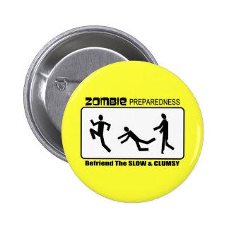 Zombie Preparedness Befriend Slow Design 2 Inch Round Button