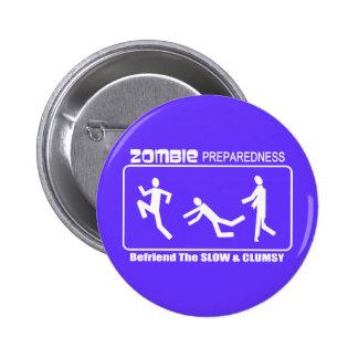 Zombie Preparedness Befriend Slow WHITE Design 2 Inch Round Button
