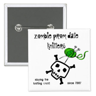 zombie prom date knitters...PINS TOO!! Button