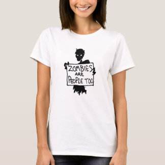 Zombie Protester Design ZOMBIES ARE PEOPLE TOO T-Shirt