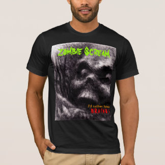 Zombie Scream-I'd rather have brains original art T-Shirt