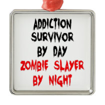 Zombie Slayer Addiction Survivor Metal Ornament
