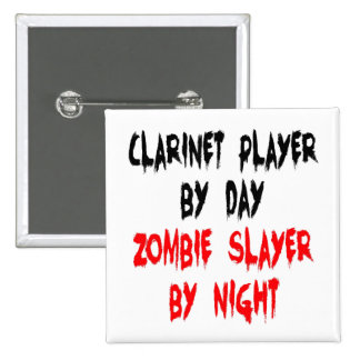 Zombie Slayer Clarinet Player Pinback Button