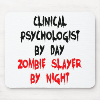 Zombie Slayer Clinical Psychologist Mouse Pad