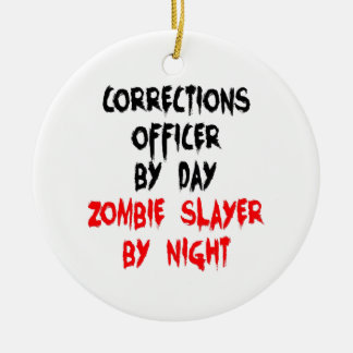 Zombie Slayer Corrections Officer Ceramic Ornament