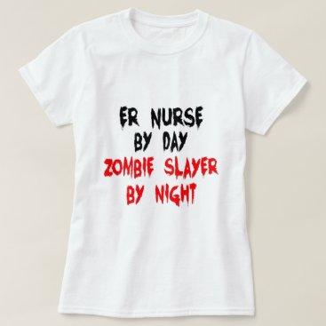 Graphix_Vixon Zombie Slayer ER Nurse T-Shirt