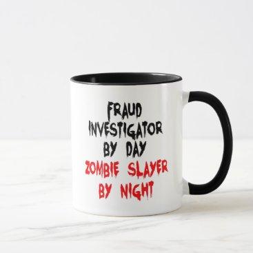 Graphix_Vixon Zombie Slayer Fraud Investigator Mug