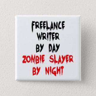 Zombie Slayer Freelance Writer Pinback Button