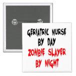 Zombie Slayer Geriatric Nurse Buttons