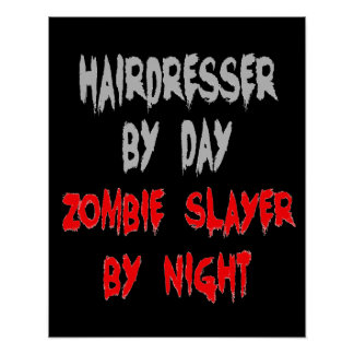 Zombie Slayer Hairdresser Poster