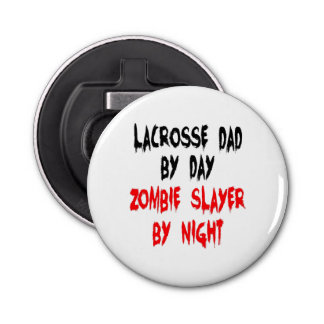 Zombie Slayer Lacrosse Dad Bottle Opener
